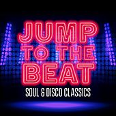 Jump to the Beat: Soul & Disco Classics by Various Artists