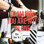 You are not alone de DJ Manox