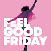 Feel Good Friday van Various Artists