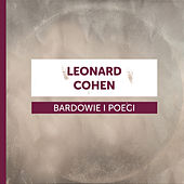 Bardowie i Poeci - Leonard Cohen by Various Artists