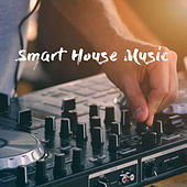 Smart House Music by Various Artists