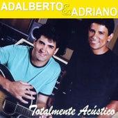Totalmente Acústico (Acústico) de Adalberto E Adriano