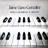 Musica Colombiana al Organo de Jaime Llano Gonzalez