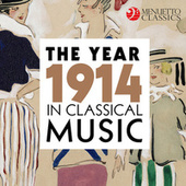 The Year 1914 in Classical Music von Various Artists