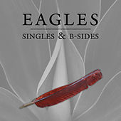 Singles & B-Sides by Eagles