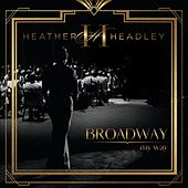 Broadway My Way by Heather Headley