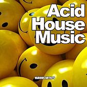 Acid House Music by Various Artists