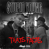 That's Facts (feat. P-Lo) von $tupid Young