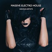 Massive Electro House by Various Artists