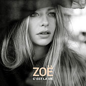 C'est la vie by Zoë