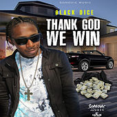 Thank God We Win by Black Dice