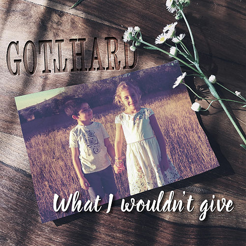 What I Wouldn't Give (Acoustic Version) by Gotthard