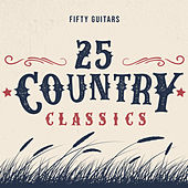 25 Country Classics by Fifty Guitars