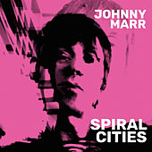 Spiral Cities by Johnny Marr