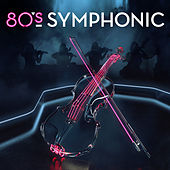 80s Symphonic von Various Artists