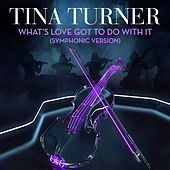 What's Love Got to Do With It (Symphonic Version) de Tina Turner