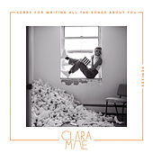 Sorry For Writing All The Songs About You (Remixes) de Clara Mae