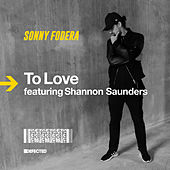 To Love (feat. Shannon Saunders) by Sonny Fodera