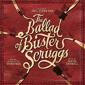 The Ballad of Buster Scruggs (Original Motion Picture Soundtrack) by Various Artists