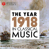 The Year 1918 in Classical Music by Various Artists