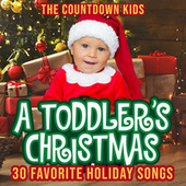 A Toddler's Christmas: 30 Favorite Holiday Songs von The Countdown Kids