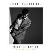 Make It Happen (Deluxe Edition) by John Splithoff