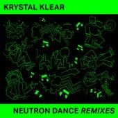 Neutron Dance (Remixes) de Krystal Klear