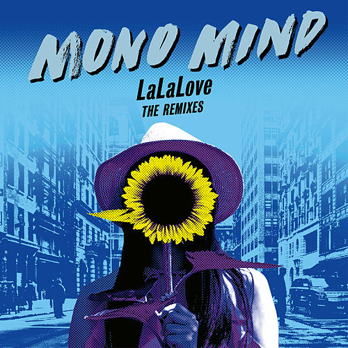 LaLaLove (The Remixes) by Mono Mind