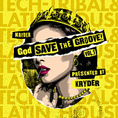 God Save The Groove Vol. 1 (Presented by Kryder) by Kryder