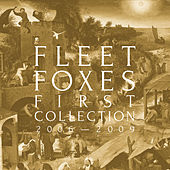 First Collection: 2006-2009 de Fleet Foxes
