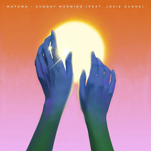 Sunday Morning (feat. Josie Dunne) by Matoma