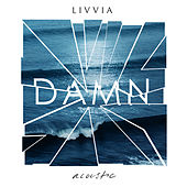 Damn (Acoustic) by LIVVIA