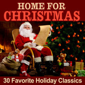 Home for Christmas: 30 Favorite Holiday Classics by Various Artists