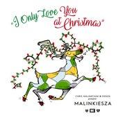 I Only Love You At Christmas (Chris Malinchak & Kiesza Present Malinkiesza) by Kiesza