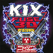 Fuse 30 Reblown (Blow My Fuse 30th Anniversary Special Edition) by Kix
