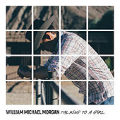 Talking to a Girl by William Michael Morgan
