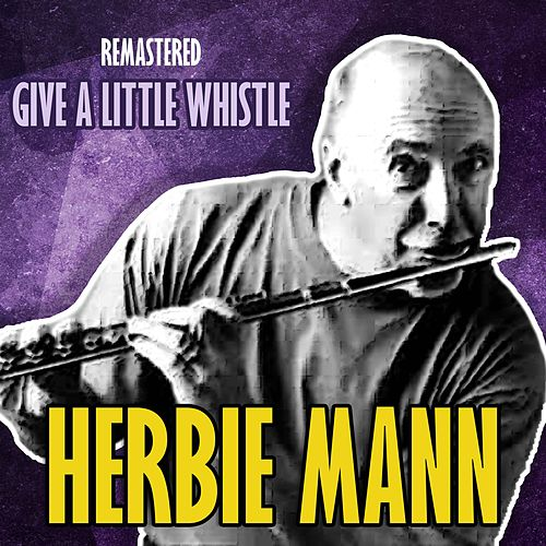 Give a Little Whistle by Herbie Mann