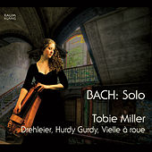 BACH: Solo by Tobie Miller