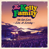 We Got Love - Live At Loreley von The Kelly Family