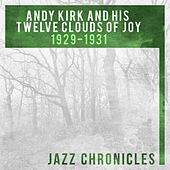 Andy Kirk: 1929-1931 (Live) by Andy Kirk