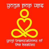 Yogi Translations of the Beatles by Yoga Pop Ups