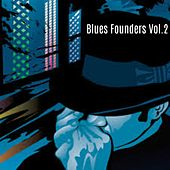 Blues Founders, Vol. 2 by Various Artists