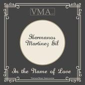 In the Name of Love von Hermanos Martinez Gil