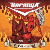 O Céu É o Hell by Baranga