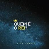 Quem É o Rei? by Felipe Soares