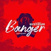 Banger by WesBillion