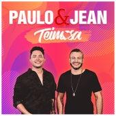 Teimosa (Ao Vivo) de Paulo & Jean