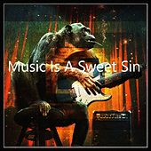 Music Is A Sweet Sin von Various Artists