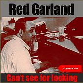 Can't See for Lookin' (Album of 1958) de Red Garland