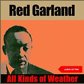 All Kinds of Weather (Album of 1958) de Red Garland